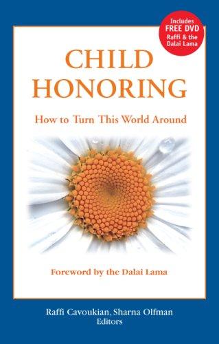 Child Honoring: How to Turn This World Around 9780275989811