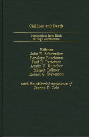 Children and Death: Perspectives from Birth Through Adolescence 9780275925581