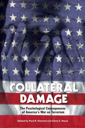Collateral Damage: The Psychological Consequences of America's War on Terrorism 9780275988265
