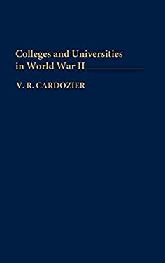 Colleges and Universities in World War II 9780275944322