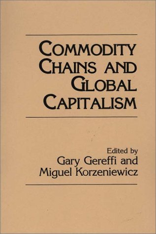 Commodity Chains and Global Capitalism 9780275945732