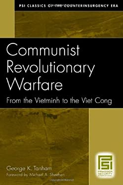 Communist Revolutionary Warfare: From the Vietminh to the Viet Cong 9780275992644