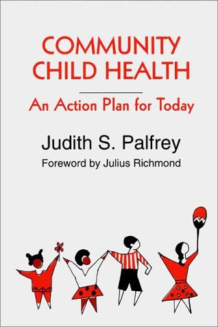 Community Child Health: An Action Plan for Today 9780275954727