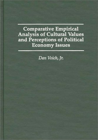 Comparative Empirical Analysis of Cultural Values and Perceptions of Political Economy Issues 9780275951696