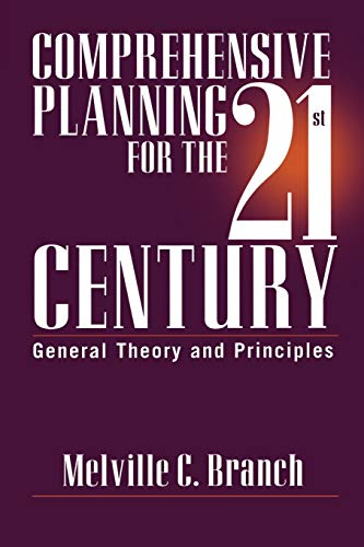 Comprehensive Planning for the 21st Century: General Theory and Principles 9780275961817