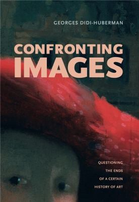 Confronting Images: Questioning the Ends of a Certain History of Art 9780271024721