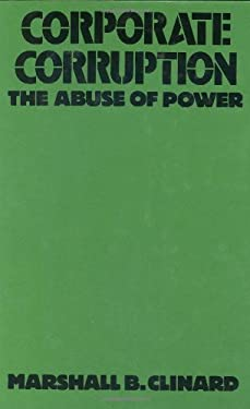 Corporate Corruption: The Abuse of Power 9780275934859
