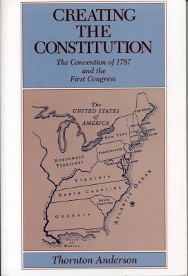 Creating the Constitution - Ppr. 9780271009209