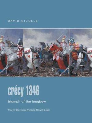 Crecy 1346: Triumph of the Longbow 9780275988432