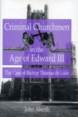 Criminal Churchmen in Age Edw. III 9780271015439