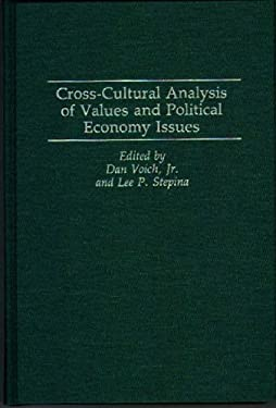 Cross-Cultural Analysis of Values and Political Economy Issues 9780275946388