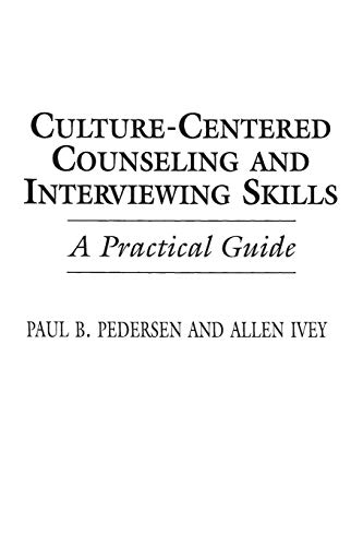 Culture-Centered Counseling and Interviewing Skills: A Practical Guide 9780275946692