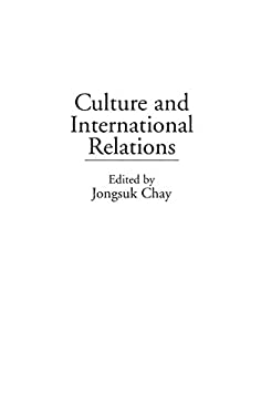 Culture and International Relations 9780275930189