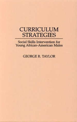Curriculum Strategies: Social Skills Intervention for Young African-American Males 9780275952006