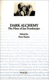 Dark Alchemy: The Films of Jan Svankmajer 817437