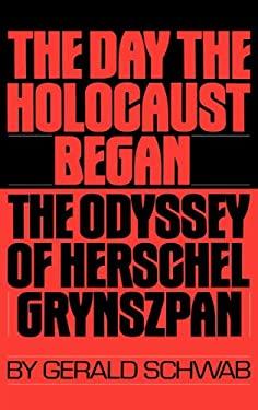 The Day the Holocaust Began: The Odyssey of Herschel Grynszpan 9780275935764
