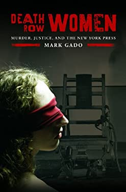 Death Row Women: Murder, Justice, and the New York Press 9780275993610