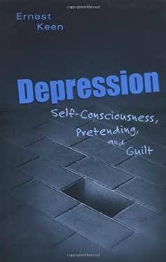 Depression: Self-Consciousness, Pretending, and Guilt 9780275975678