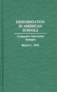 Desegregation in American Schools: Comparative Intervention Strategies 9780275941406