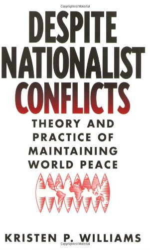 Despite Nationalist Conflicts: Theory and Practice of Maintaining World Peace