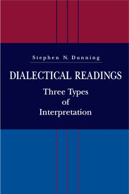 Dialectical Readings: Three Types of Interpretations 9780271016474