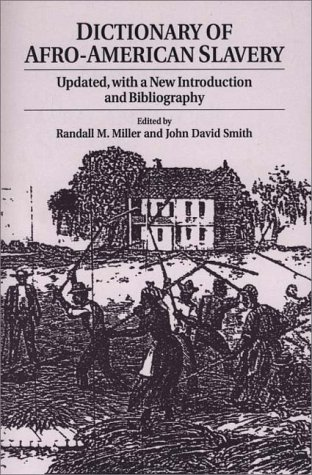 Dictionary of Afro-American Slavery: Updated, with a New Introduction and Bibliography 9780275957995