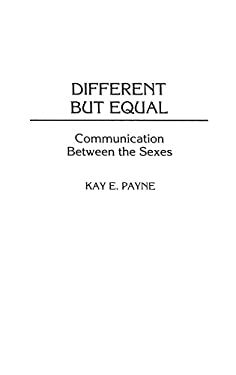Different But Equal: Communication Between the Sexes 9780275965228