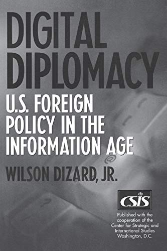 Digital Diplomacy: U.S. Foreign Policy in the Information Age 9780275972288