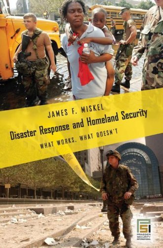 Disaster Response and Homeland Security: What Works, What Doesn't 9780275992118