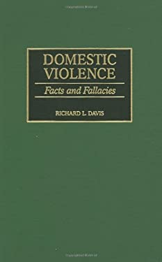 Domestic Violence: Facts and Fallacies 9780275961268