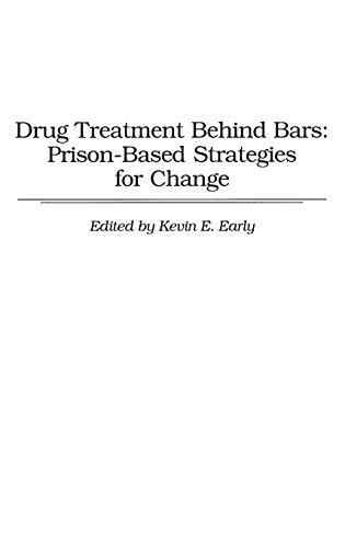 Drug Treatment Behind Bars: Prison-Based Strategies for Change 9780275949433