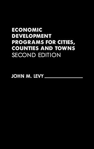 Economic Development Programs for Cities, Counties and Towns 9780275933661