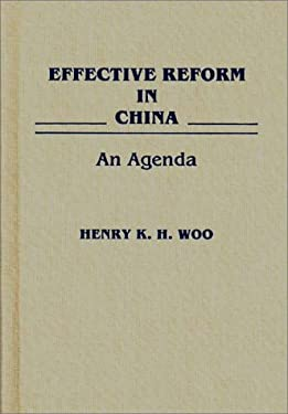 Effective Reform in China: An Agenda 9780275937409
