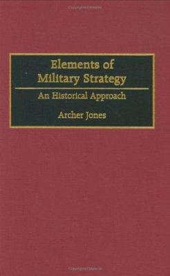 Elements of Military Strategy: An Historical Approach 9780275955274