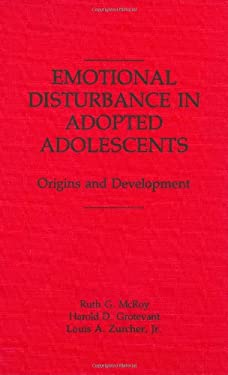 Emotional Disturbance in Adopted Adolescents: Origins and Development 9780275929138