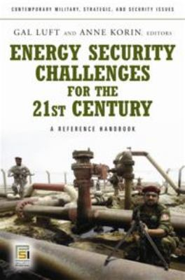 Energy Security Challenges for the 21st Century: A Reference Handbook 9780275999971