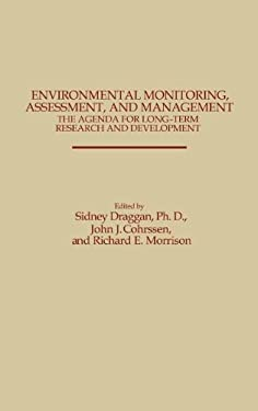 Environmental Monitoring, Assessment, and Management: The Agenda for Long-Term Research and Development 9780275923365