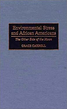 Environmental Stress and African Americans: The Other Side of the Moon 9780275959296