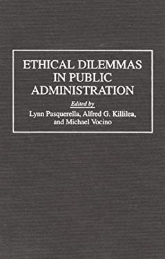 Ethical Dilemmas in Public Administration 9780275950408
