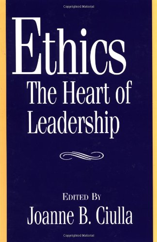 Ethics, the Heart of Leadership 9780275961206