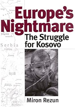 Europe's Nightmare: The Struggle for Kosovo 9780275970727