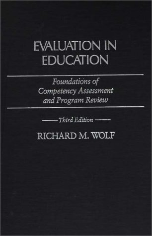 Evaluation in Education: Foundations of Competency Assessment and Program Review: Third Edition