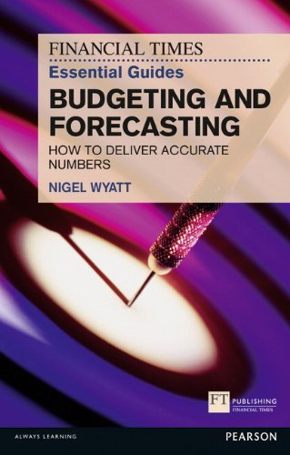 The Financial Times Essential Guide to Budgeting and Forecasting: How to Deliver Accurate Numbers 9780273768135