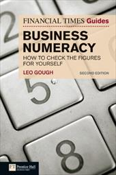 The Financial Times Guide to Business Numeracy: How to Check the Figures for Yourself
