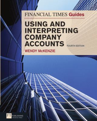 FT Guide to Using and Interpreting Company Accounts 9780273723967