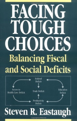 Facing Tough Choices: Balancing Fiscal and Social Deficits 9780275947484