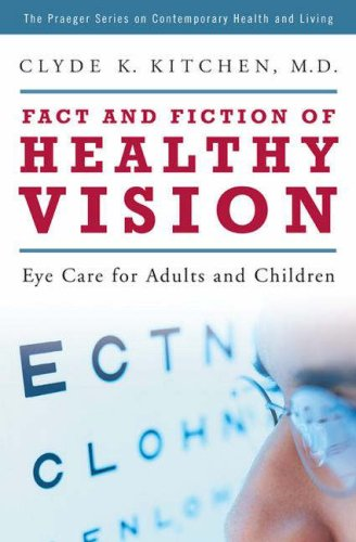 Fact and Fiction of Healthy Vision: Eye Care for Adults and Children 9780275993450