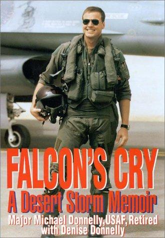 Falcon's Cry: A Desert Storm Memoir 9780275964627