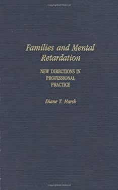 Families and Mental Retardation: New Directions in Professional Practice 9780275940140