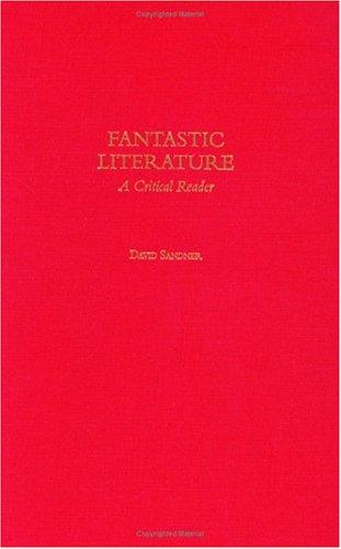 Fantastic Literature: A Critical Reader 9780275980535